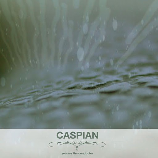 Caspian альбом You Are The Conductor