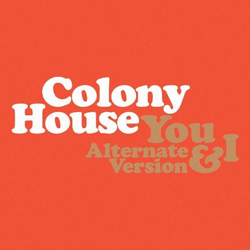 Colony House альбом You & I (Alternate Version)