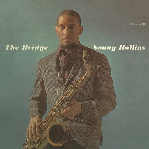 Sonny Rollins альбом The Bridge