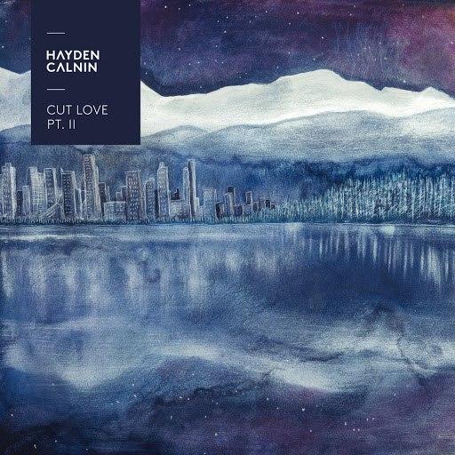 Hayden Calnin альбом Cut Love Pt. 2