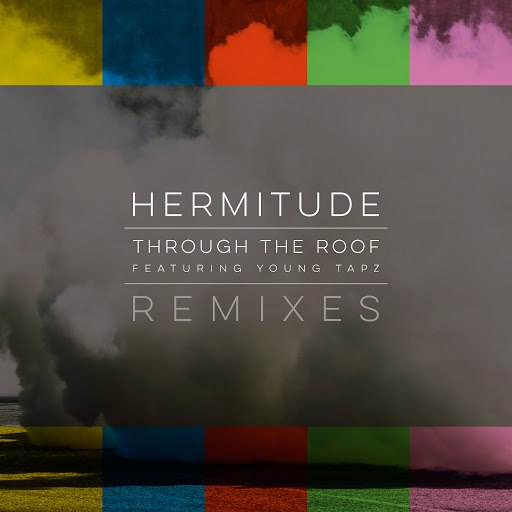 Hermitude альбом Through the Roof Remixes - EP (feat. Young Tapz)