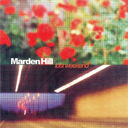 Marden Hill альбом The Lost Weekend - A Marden Hill Collection