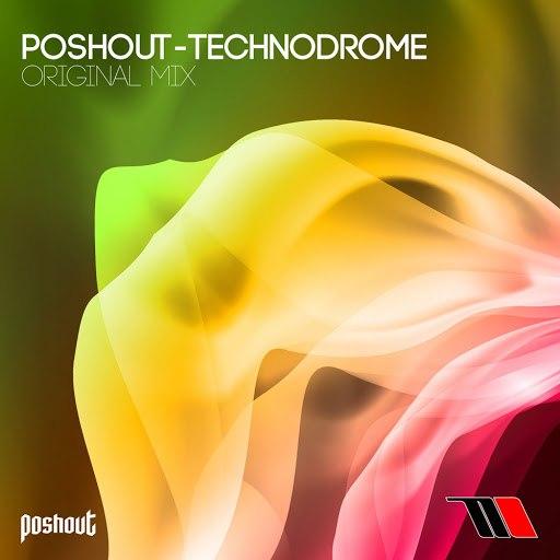 Poshout альбом Technodrome