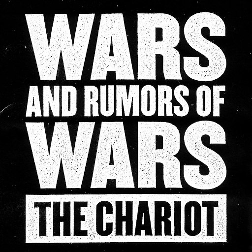 The Chariot альбом Wars And Rumors Of Wars