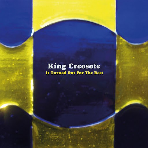 King Creosote альбом It Turned Out For The Best