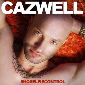 Cazwell альбом No Selfie Control - Single