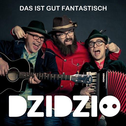 DZIDZIO альбом Das Ist Gut Fantastisch