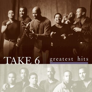 Take 6 альбом Greatest Hits