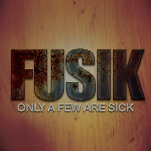 Fusik альбом Only A Few Are Sick