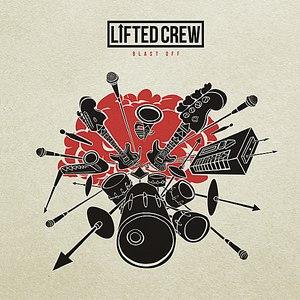 Lifted Crew альбом Blast Off