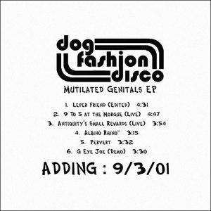 Dog Fashion Disco альбом Mutilated Genitals