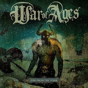 War Of Ages альбом Fire From The Tomb