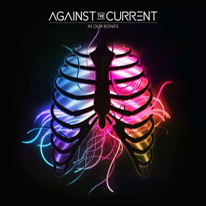 Against the Current альбом In Our Bones