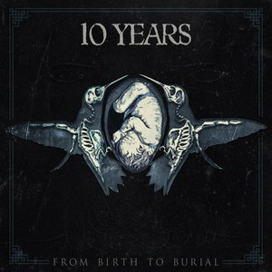 10 Years альбом From Birth to Burial