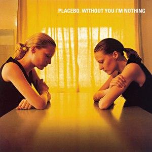 Placebo альбом Without You I'm Nothing