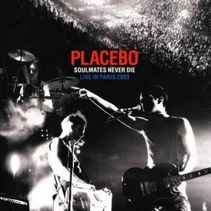 Placebo альбом Soulmates Never Die: Live in Paris 2003