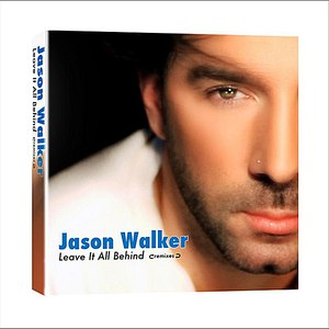"Jason Walker альбом ""Leave It All Behind"" (Remix Maxi-Single)"