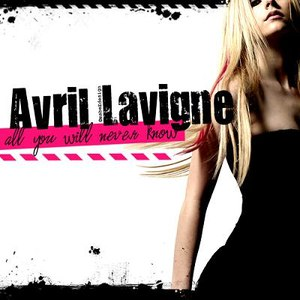 Avril Lavigne альбом All You Will Never Know