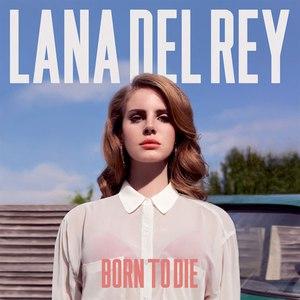 Lana Del Rey альбом Born to Die (Deluxe Version)