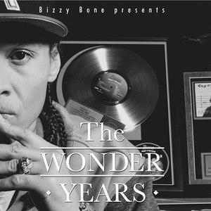 Bizzy Bone альбом The Wonder Years