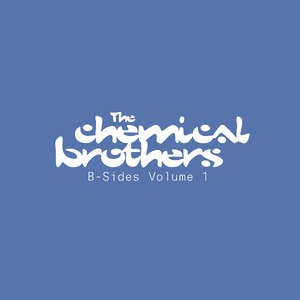 The Chemical Brothers альбом B-Sides Volume 1