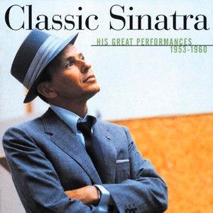 Frank Sinatra альбом Classic Sinatra - His Great Performances 1953-1960