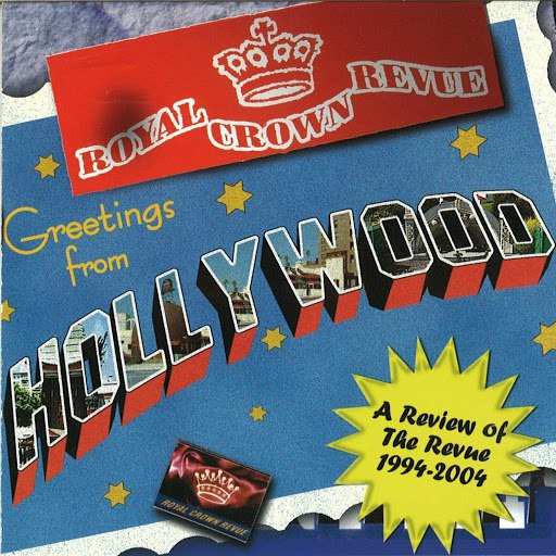 Royal Crown Revue альбом Greetings from Hollywood (A review of the Revue 1994-2004)