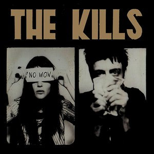 The Kills альбом No Wow (Bonus Disc)