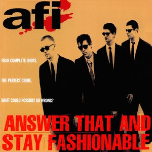 AFI альбом Answer That and Stay Fashionable