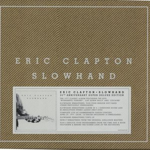 Eric Clapton альбом Slowhand 35th Anniversary (Super Deluxe)
