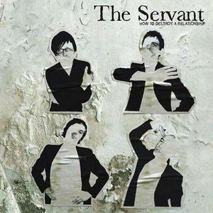 The Servant альбом How To Destroy A Relationship