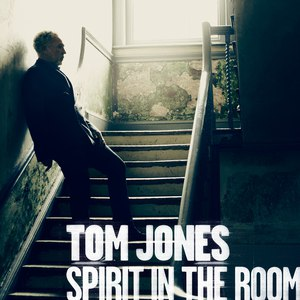 Tom Jones альбом Spirit in the Room