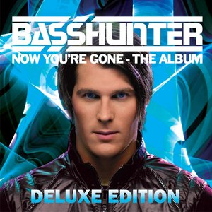 Basshunter альбом Now You're Gone (Deluxe Edition)