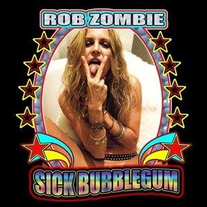 Rob Zombie альбом Sick Bubblegum