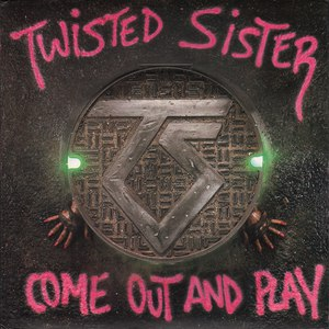 Twisted Sister альбом Come Out And Play