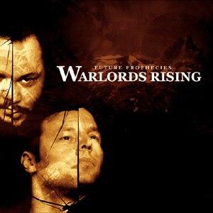 Future Prophecies альбом Warlords Rising