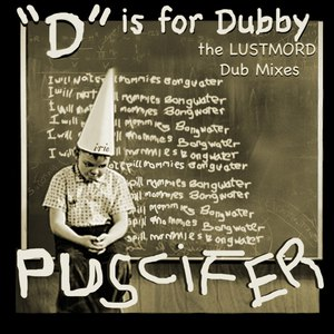 "Puscifer альбом ""D"" Is for Dubby, the Lustmord Dub Mixes"