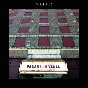 Metric альбом Pagans in Vegas