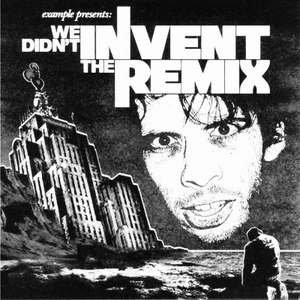 Example альбом We Didn't Invent The Remix