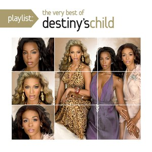 Destiny's Child альбом Playlist: The Very Best Of Destiny's Child