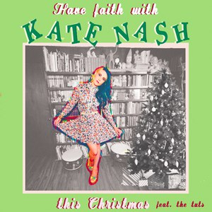 Kate Nash альбом Have Faith With Kate Nash This Christmas - EP