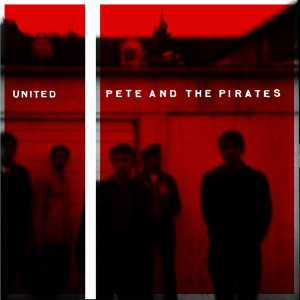 Pete and The Pirates альбом United