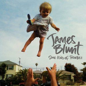 James Blunt альбом Some Kind of Trouble (Deluxe Edition)