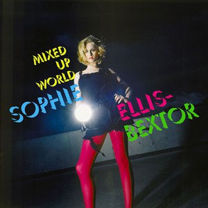Sophie Ellis-Bextor альбом Mixed Up World