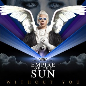 Empire Of The Sun альбом Without You (New Version)