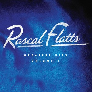 Rascal Flatts альбом Greatest Hits Volume 1
