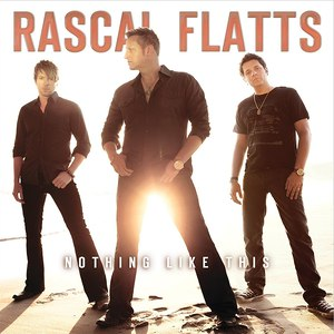 Rascal Flatts альбом Nothing Like This