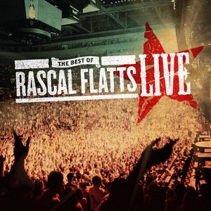 Rascal Flatts альбом The Best of Rascal Flatts LIVE