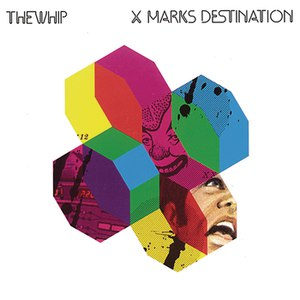 The Whip альбом X Marks The Spot