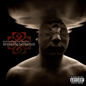 Breaking Benjamin альбом Shallow Bay: The Best Of Breaking Benjamin
